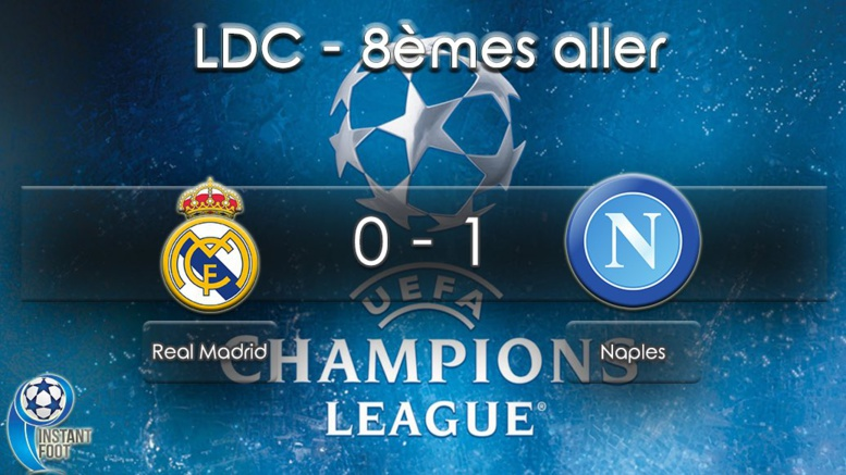 Direct 8e de finale aller Ligue des Champions : Réal de Madrid vs Naples