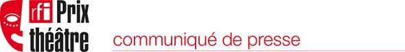 Quatrième édition du « PRIX THÉÂTRE RFI » : 13 textes présélectionnés