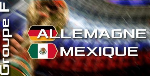 #CM2018 - #ALLMEX  : les compos d'Allemagne-Mexique