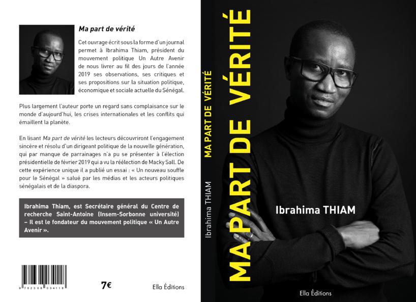 """Auteur du livre """"Ma part de vérité"""", Ibrahima Thiam porte un regard aigü sur certains sujets sensibles que les hommes politiques évitent"""