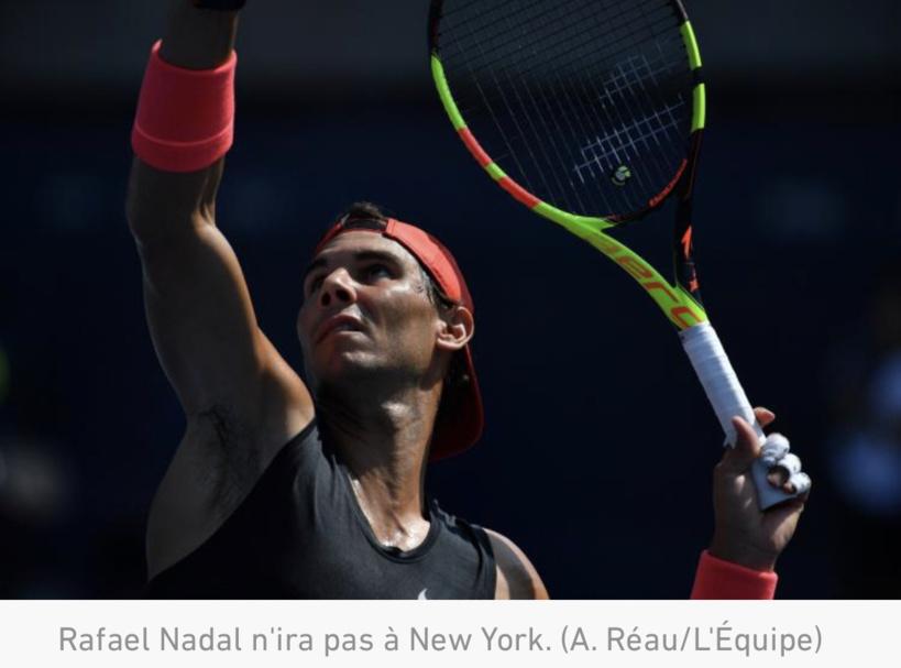 US Open : Rafael Nadal renonce à défendre son titre