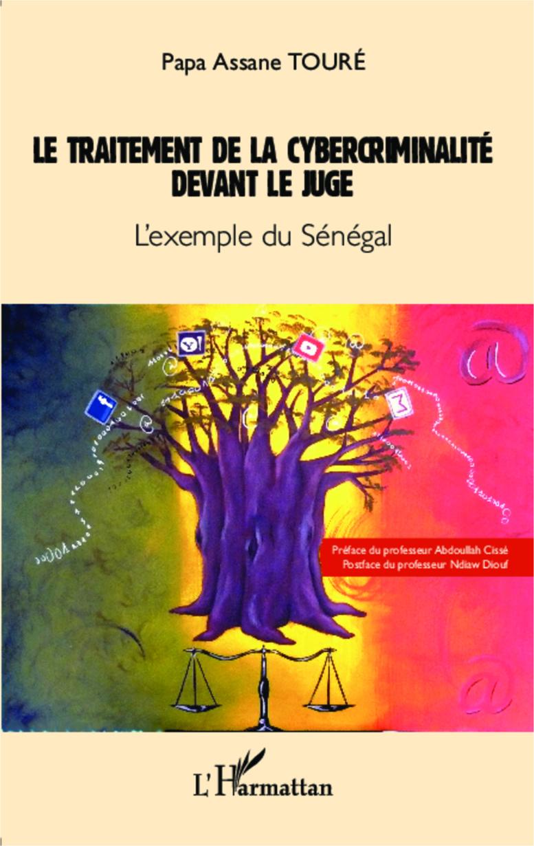 """Parution-«Le traitement de la cybercriminalité devant le juge: l'exemple du Sénégal» : Un """"bréviaire"""" pour une normalisation de la lutte contre la cyberdélinquance"""
