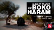 Sur les traces de Boko Haram - Niger, à l'heure du face à face