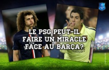 Le PSG peut-il accomplir un miracle contre le Barça?