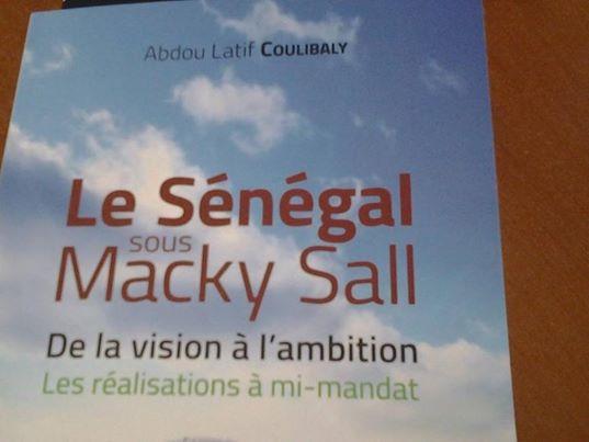 """Nouvel ouvrage sur """"Le Sénégal sous Macky Sall"""": Le bilan sans passifs de Latif Coulibaly"""
