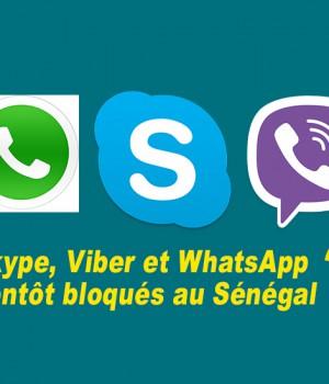 Les applications Skype, Viber et WhatsApp bientôt bloqués au Sénégal ?