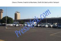 Chasse à l'homme: Evadé de la Mauritanie, Cheikh Oul Saleck arrêté à l'aéroport