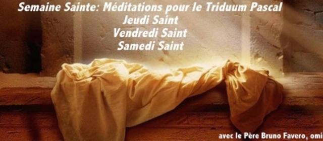 Semaine Sainte : Trois méditations pour le Triduum Pascal