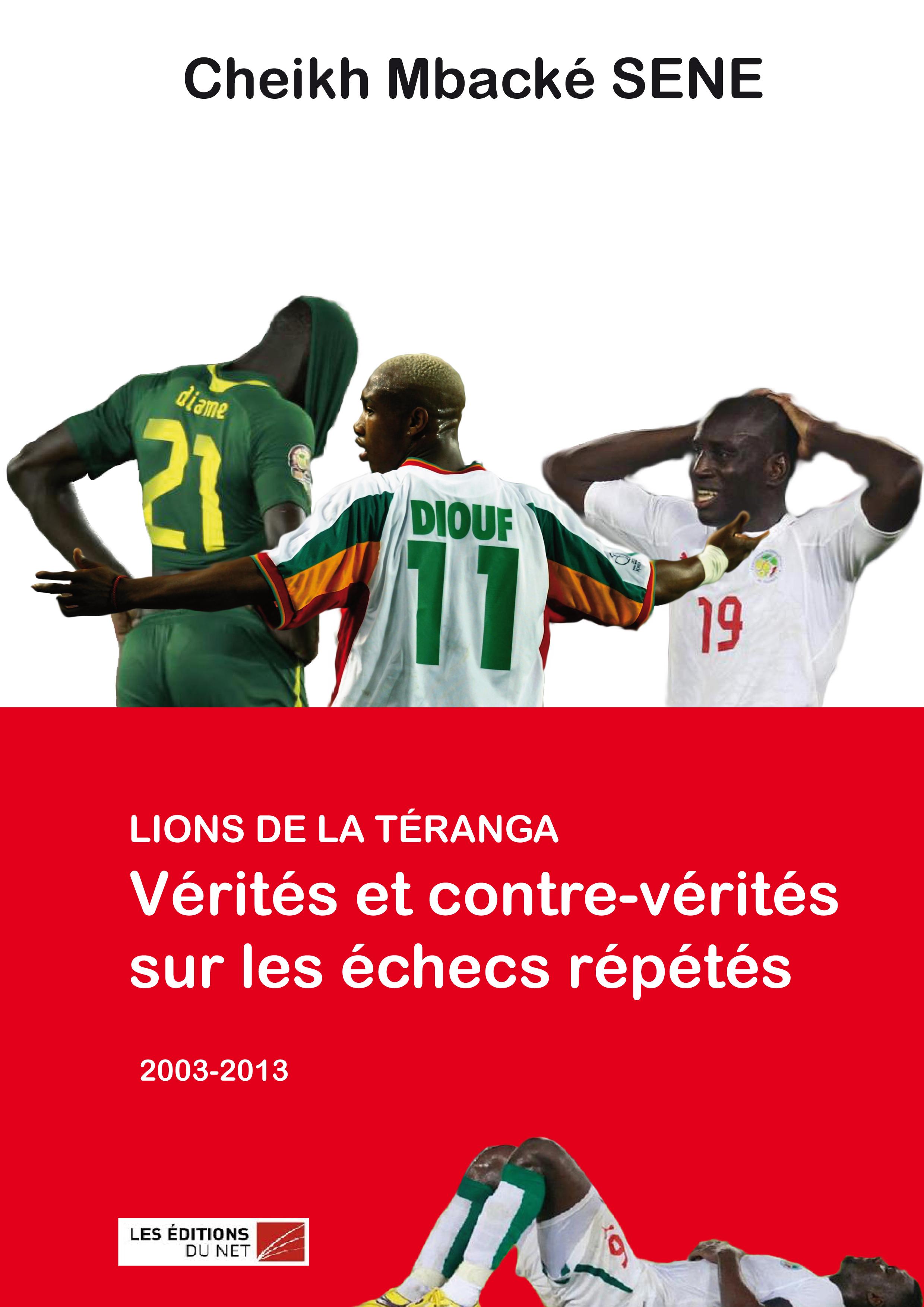 « Lions de la Téranga : Vérités et contre-vérités sur les échecs répétés (2003-2013) »