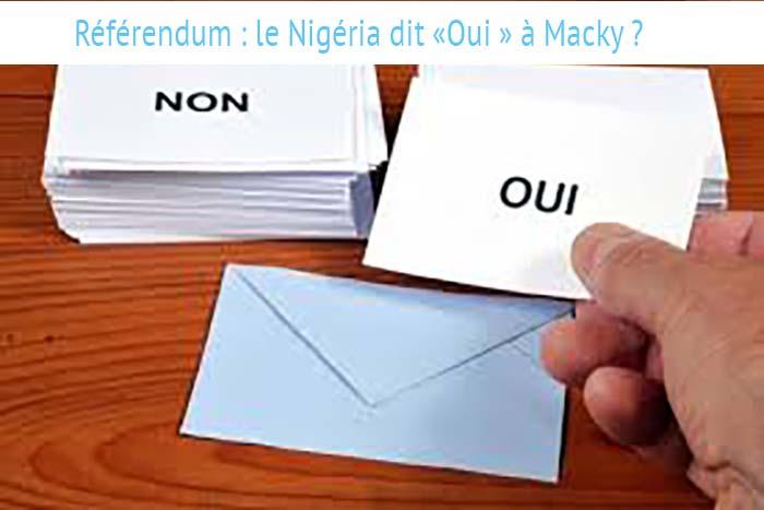 Référendum: le Nigéria dit «Oui» à Macky ?
