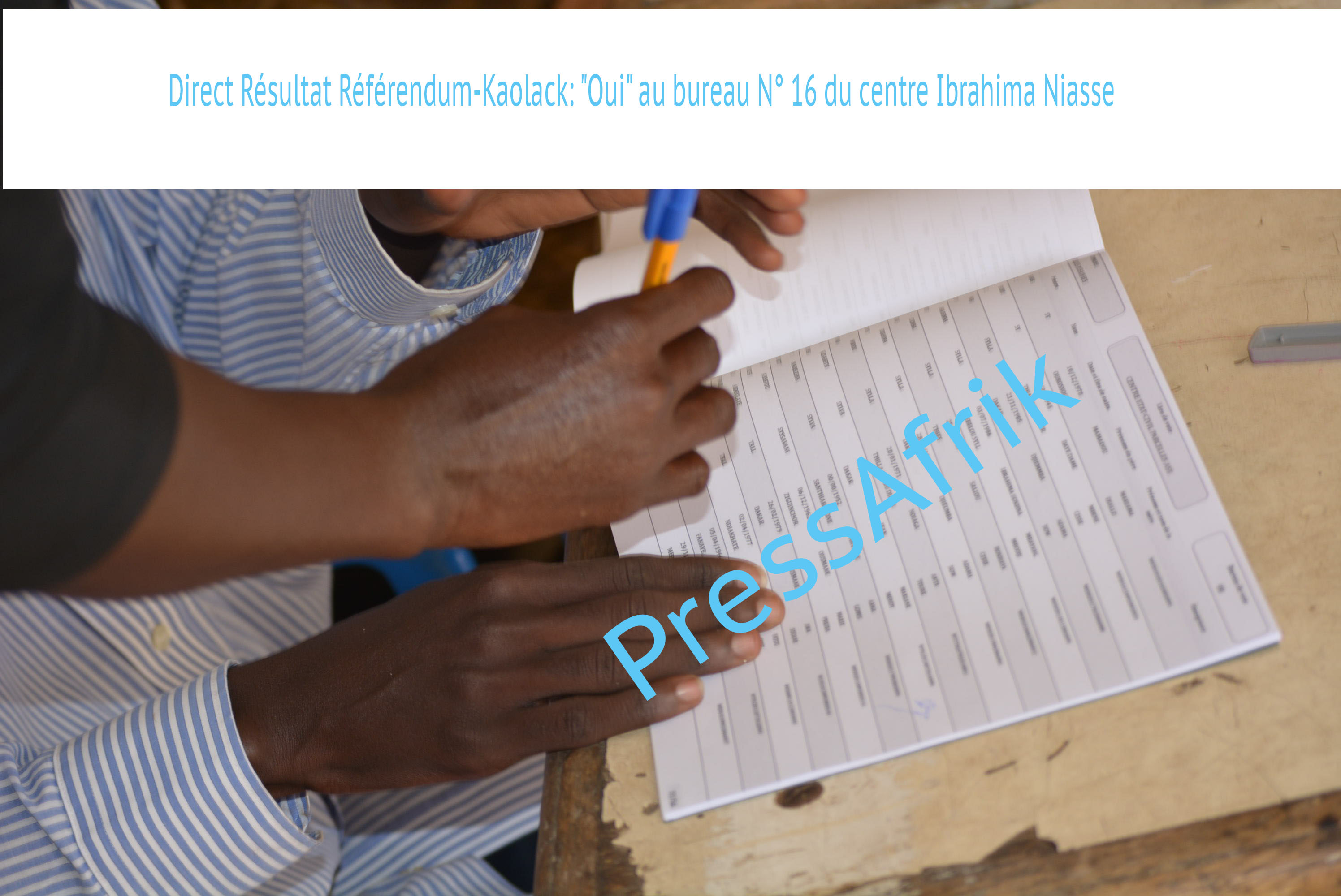 """Direct Résultat Référendum-Kaolack: """"Oui"""" au bureau N° 16 du centre Ibrahima Niasse"""
