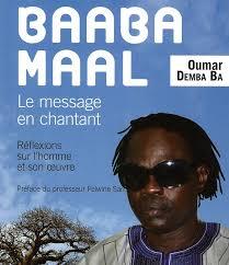 "«BAABA MAAL LE MESSAGE EN CHANTANT"": Oumar Demba BA célèbre le roi du Yella"