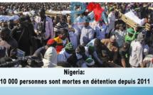 Nigeria: 10 000 personnes sont mortes en détention depuis 2011